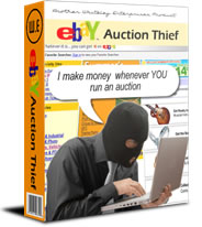 the eBay auction Theif makes money on YOUR auctions without you ever knowing about it